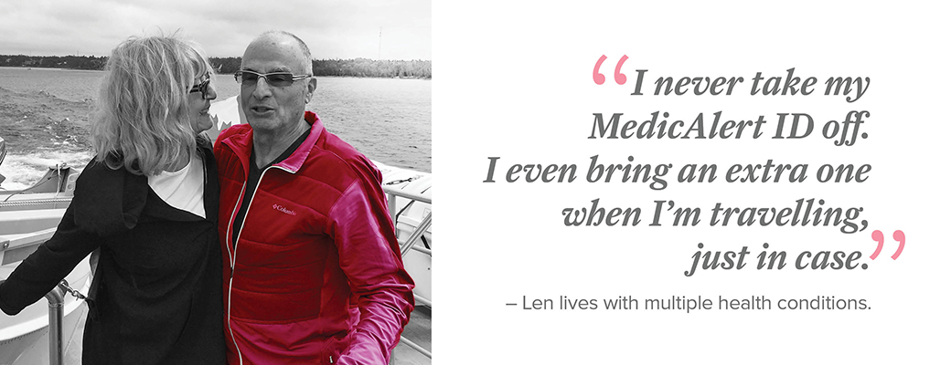 Len lives with multiple health conditions. When he travels, he trusts MedicAlert to help him overcome language barriers.